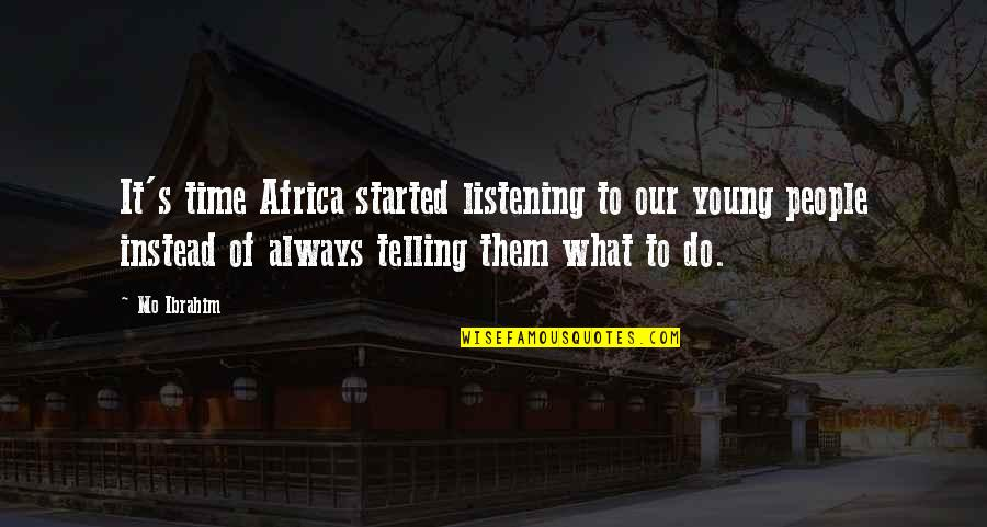 Coshed Quotes By Mo Ibrahim: It's time Africa started listening to our young