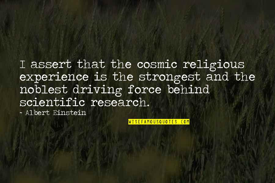 Cosmic Quotes By Albert Einstein: I assert that the cosmic religious experience is