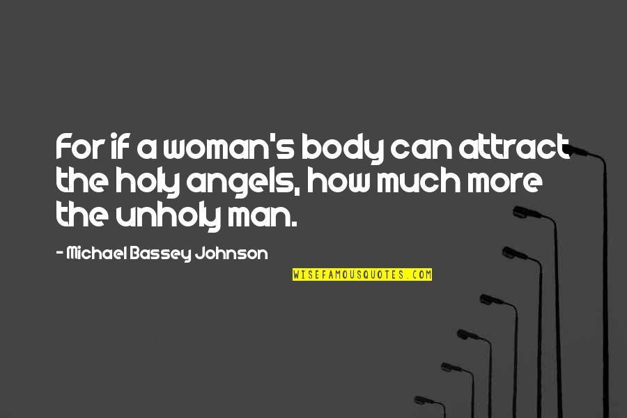 Cosmic Quotes By Michael Bassey Johnson: For if a woman's body can attract the