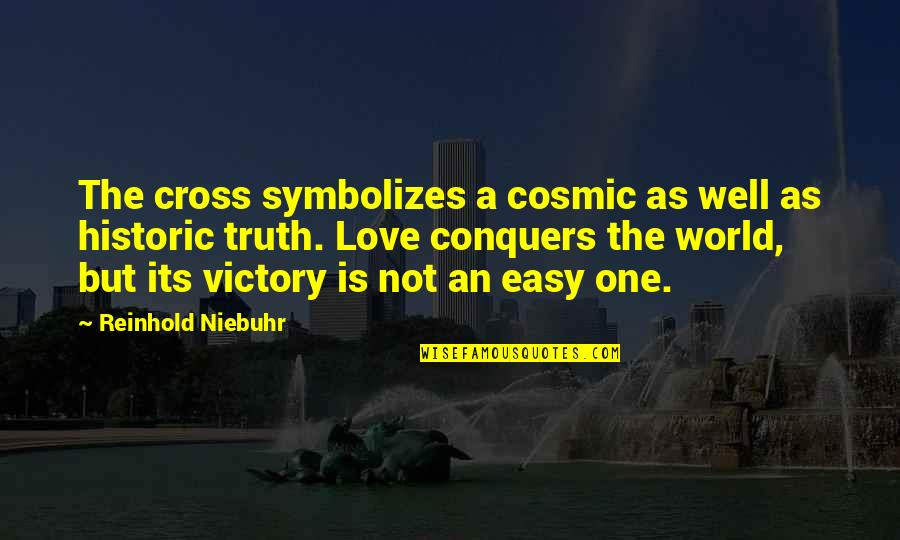 Cosmic Quotes By Reinhold Niebuhr: The cross symbolizes a cosmic as well as