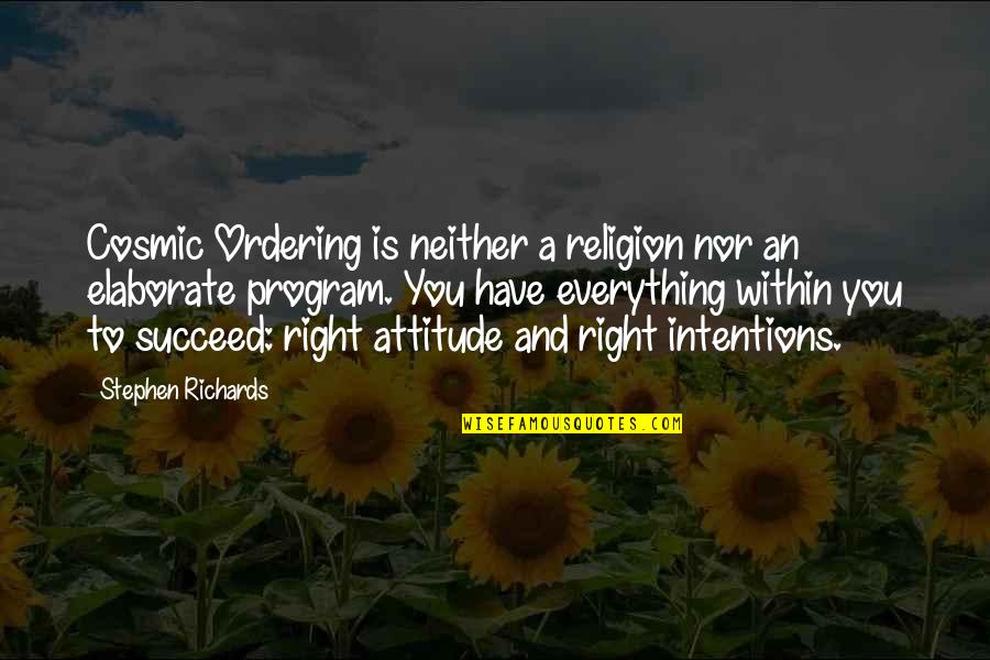 Cosmic Quotes By Stephen Richards: Cosmic Ordering is neither a religion nor an