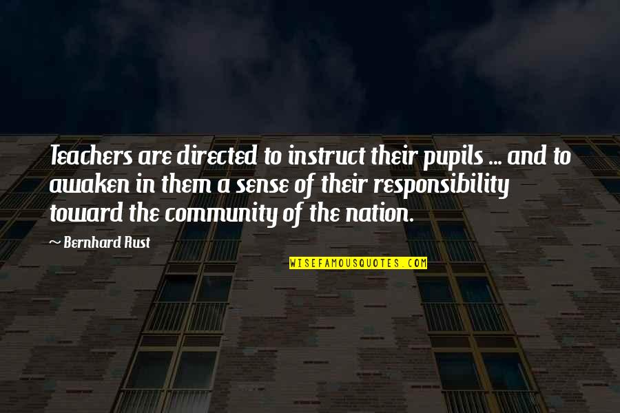 Costa Gavras Quotes By Bernhard Rust: Teachers are directed to instruct their pupils ...