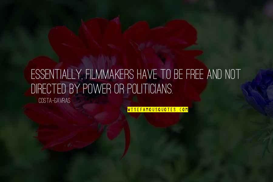 Costa Gavras Quotes By Costa-Gavras: Essentially, filmmakers have to be free and not