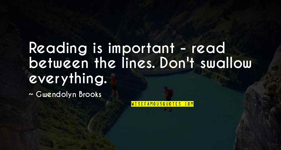 Costuming Quotes By Gwendolyn Brooks: Reading is important - read between the lines.