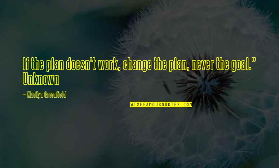 Costuming Quotes By Marilyn Greenfield: If the plan doesn't work, change the plan,