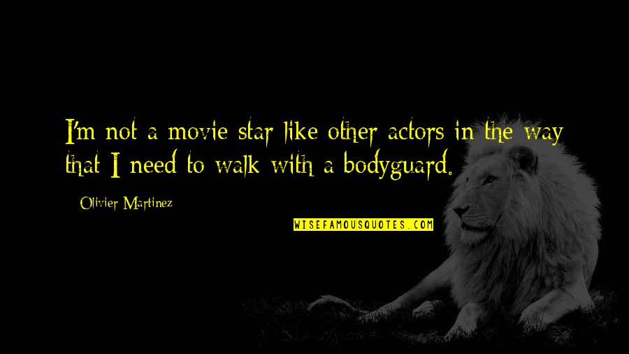 Costuming Quotes By Olivier Martinez: I'm not a movie star like other actors