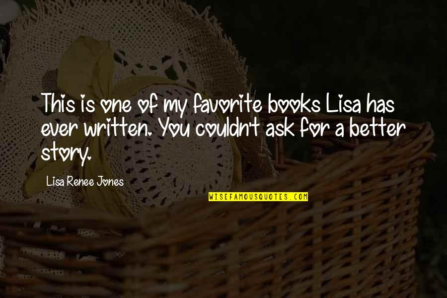 Couldn Be Better Quotes By Lisa Renee Jones: This is one of my favorite books Lisa