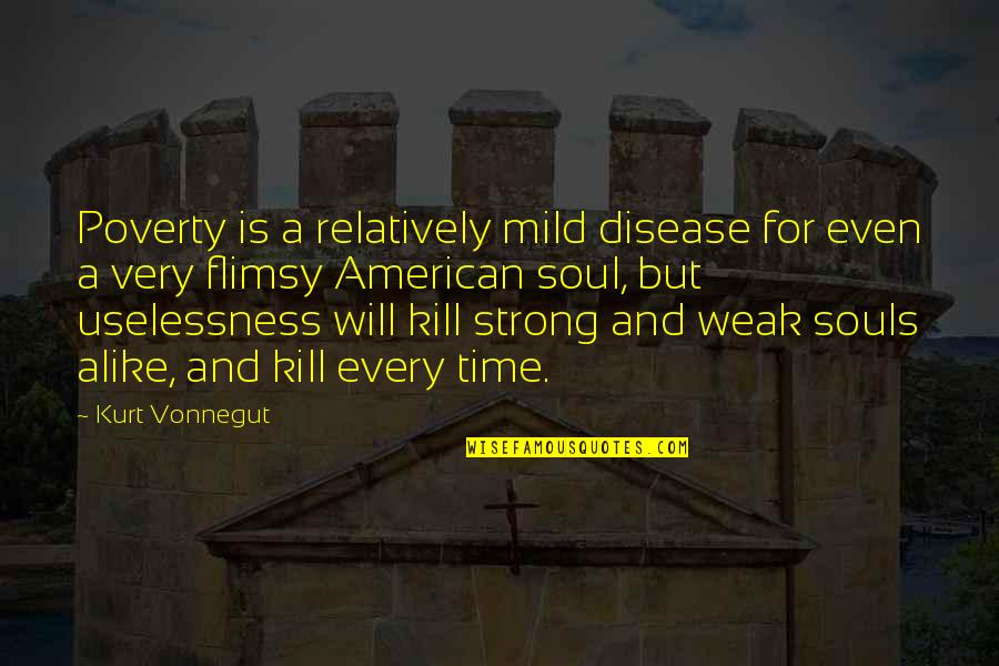 Couldnt Hit Quotes By Kurt Vonnegut: Poverty is a relatively mild disease for even