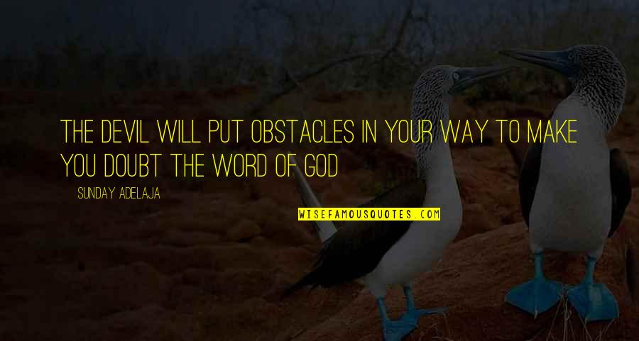 Couldnt Hit Quotes By Sunday Adelaja: The devil will put obstacles in your way