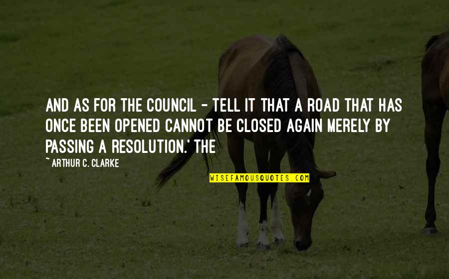 Council'll Quotes By Arthur C. Clarke: And as for the Council - tell it