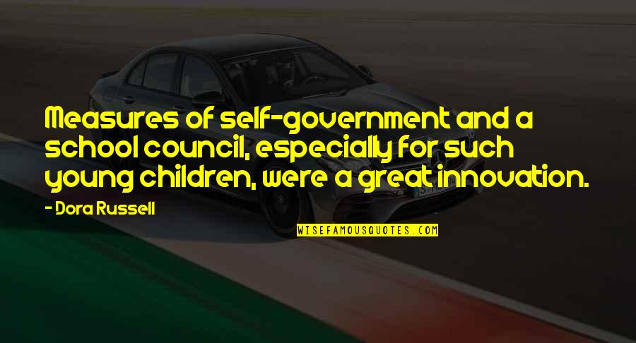 Council'll Quotes By Dora Russell: Measures of self-government and a school council, especially