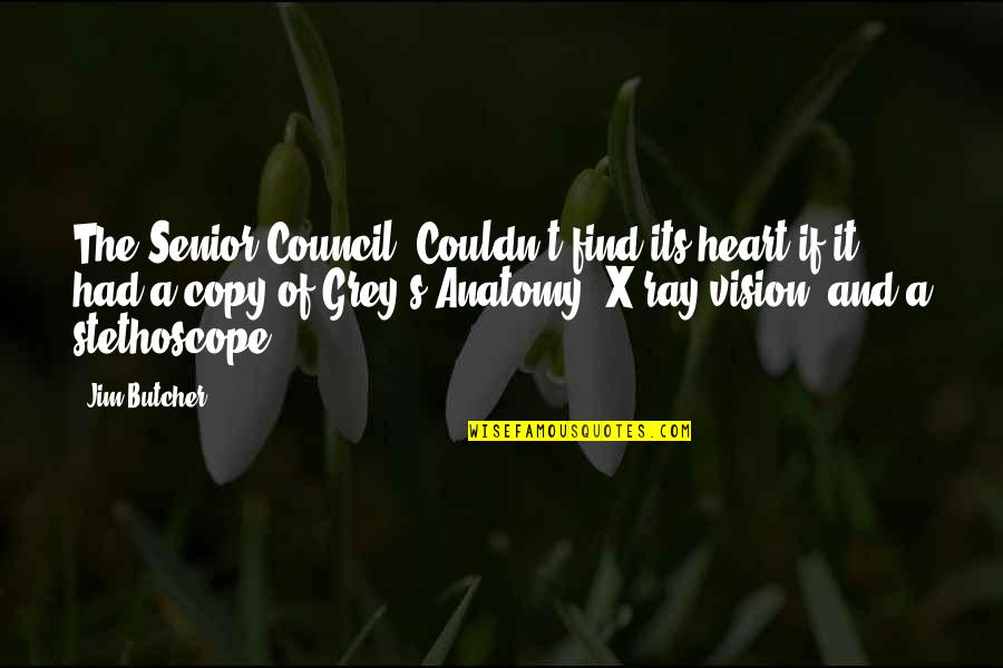 "Council'll Quotes By Jim Butcher: The Senior Council""""Couldn't find its heart if it"