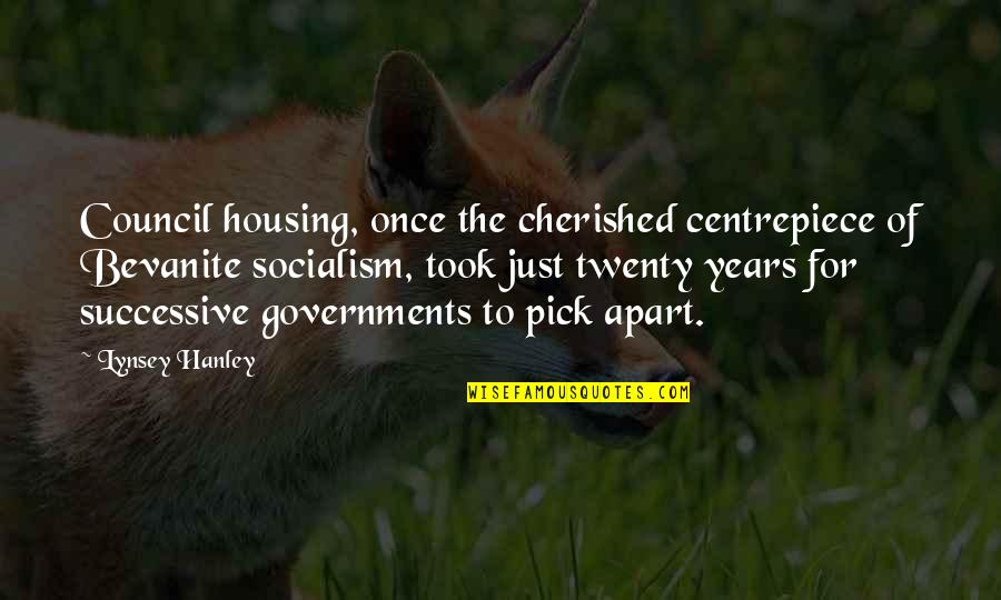 Council'll Quotes By Lynsey Hanley: Council housing, once the cherished centrepiece of Bevanite