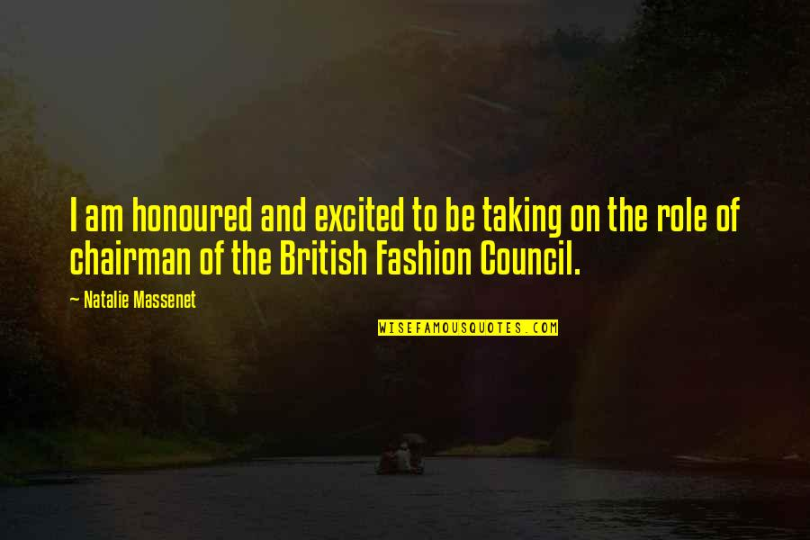 Council'll Quotes By Natalie Massenet: I am honoured and excited to be taking