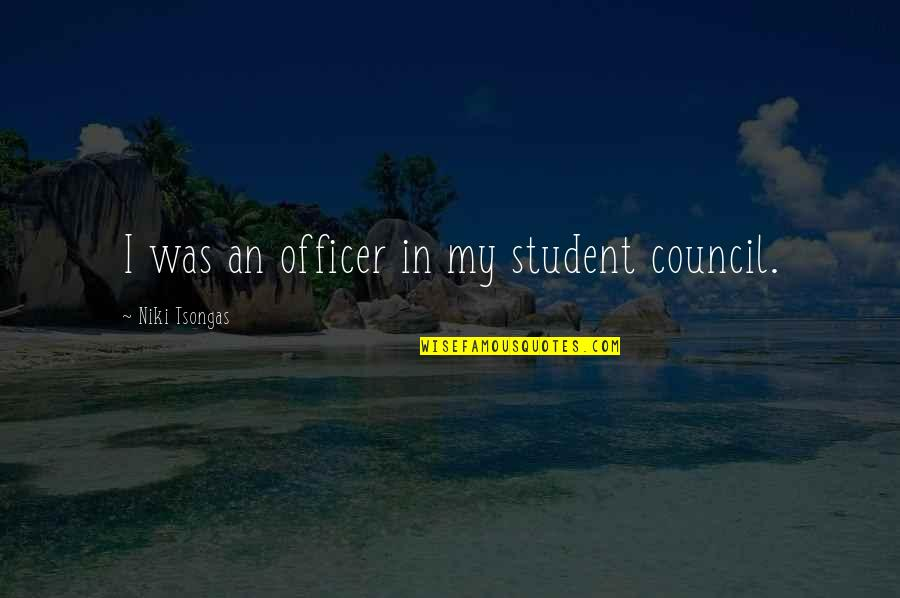 Council'll Quotes By Niki Tsongas: I was an officer in my student council.