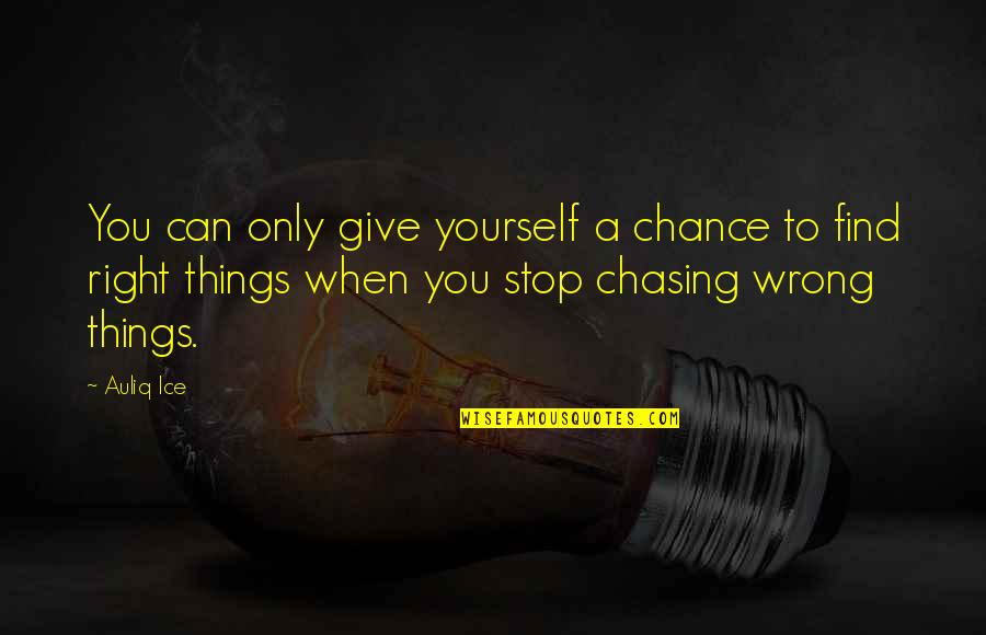 Counselors Quotes By Auliq Ice: You can only give yourself a chance to