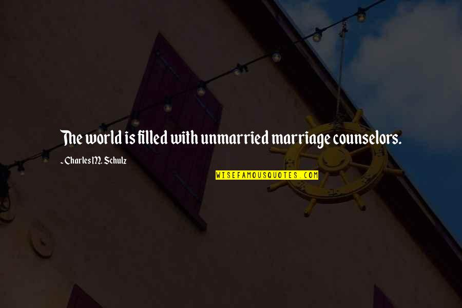 Counselors Quotes By Charles M. Schulz: The world is filled with unmarried marriage counselors.