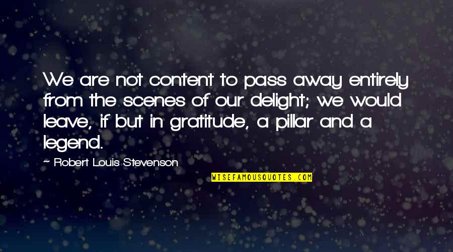 Counselors Quotes By Robert Louis Stevenson: We are not content to pass away entirely