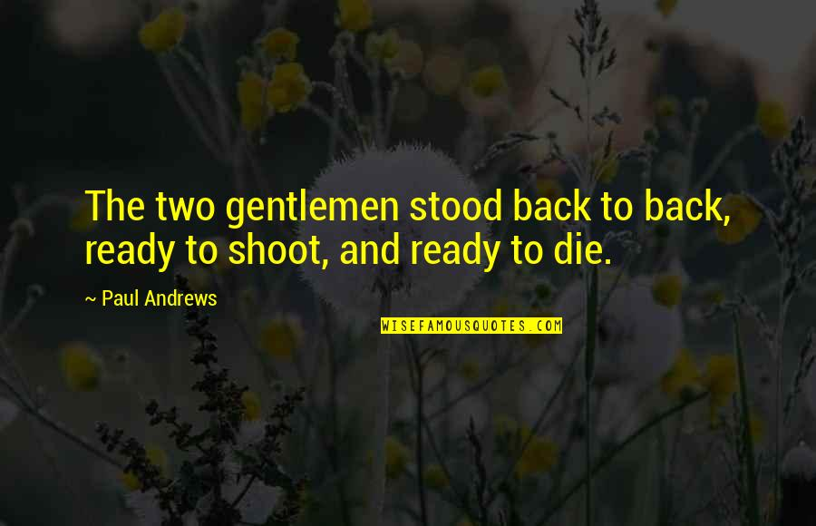 Count Saint Germain Quotes By Paul Andrews: The two gentlemen stood back to back, ready