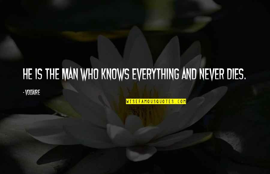 Count Saint Germain Quotes By Voltaire: He is the man who knows everything and