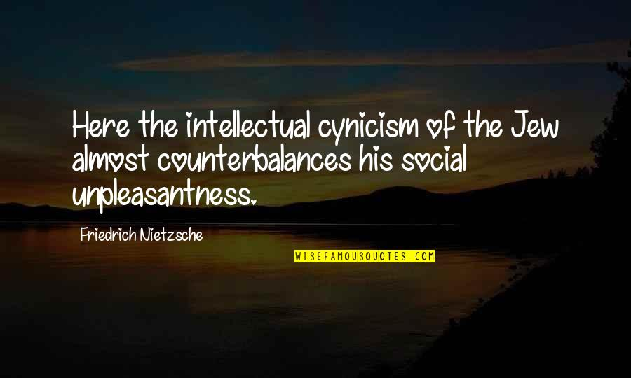 Counterbalances Quotes By Friedrich Nietzsche: Here the intellectual cynicism of the Jew almost