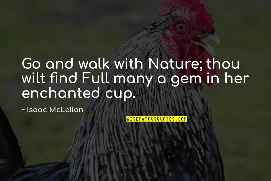 Counterinsurgency Quotes By Isaac McLellan: Go and walk with Nature; thou wilt find