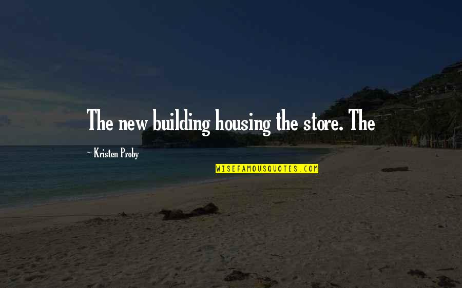 Counterinsurgency Quotes By Kristen Proby: The new building housing the store. The