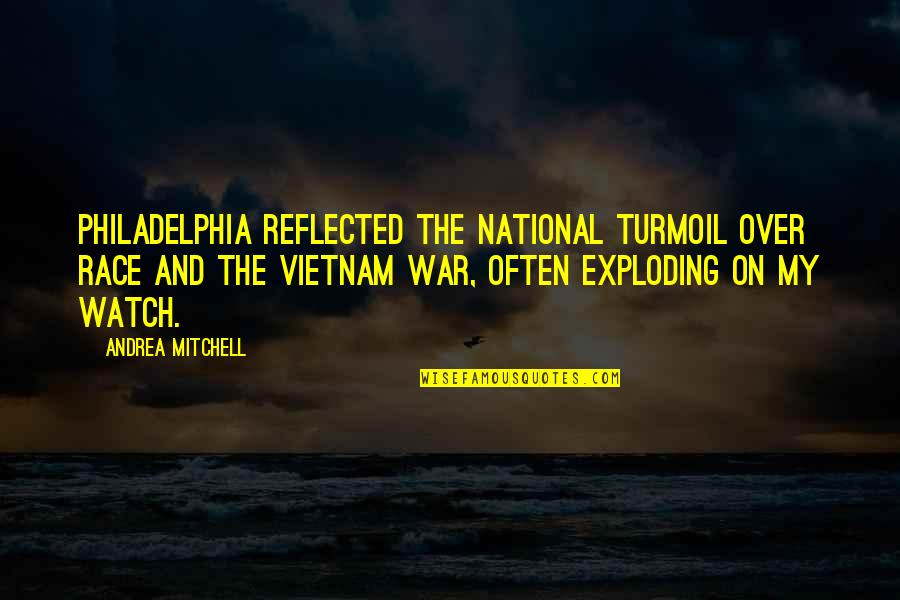 Counterposition Quotes By Andrea Mitchell: Philadelphia reflected the national turmoil over race and