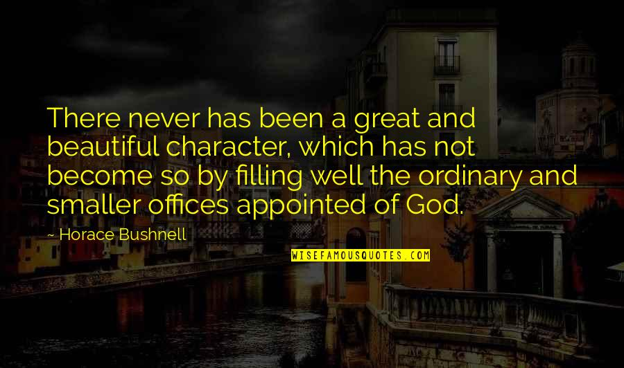Counterrevolutionaries Quotes By Horace Bushnell: There never has been a great and beautiful