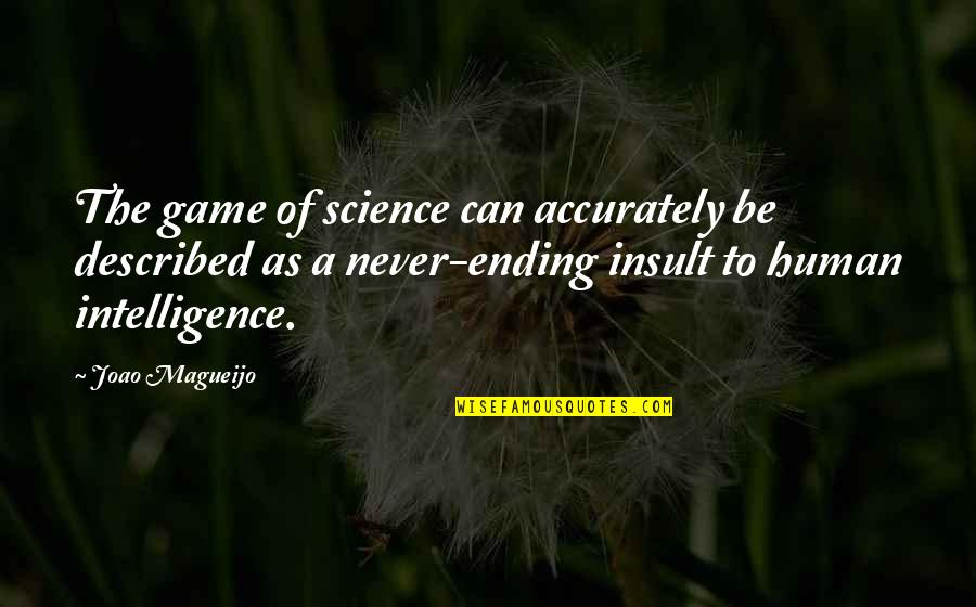 Counterrevolutionaries Quotes By Joao Magueijo: The game of science can accurately be described