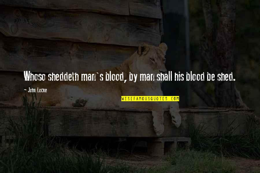 Countervail Quotes By John Locke: Whoso sheddeth man's blood, by man shall his