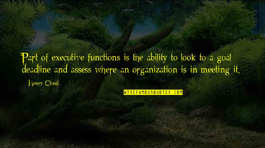 Counterweights Quotes By Henry Cloud: Part of executive functions is the ability to