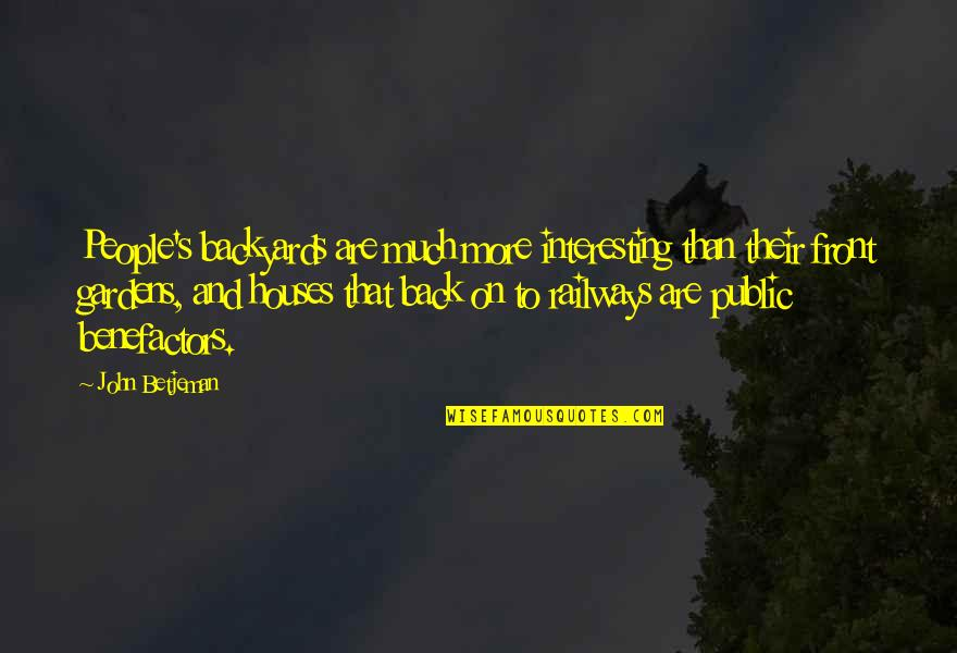 Counterweights Quotes By John Betjeman: People's backyards are much more interesting than their