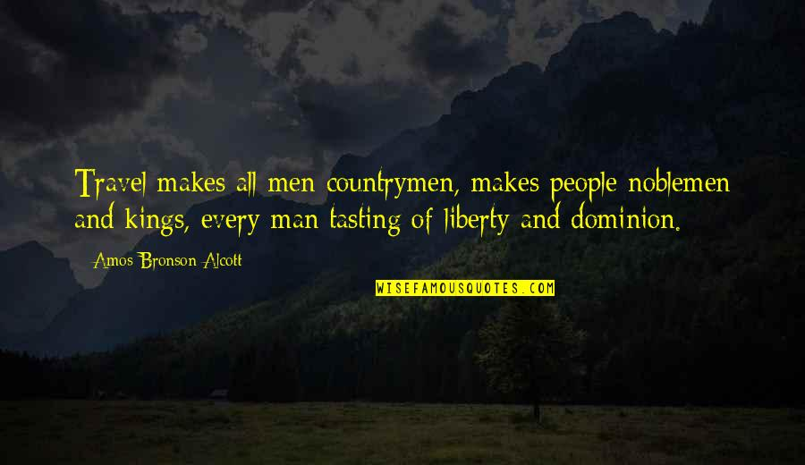 Countrymen Quotes By Amos Bronson Alcott: Travel makes all men countrymen, makes people noblemen