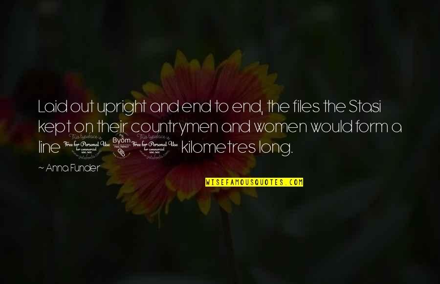 Countrymen Quotes By Anna Funder: Laid out upright and end to end, the