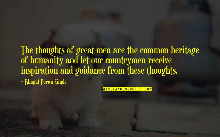 Countrymen Quotes By Bhagat Puran Singh: The thoughts of great men are the common