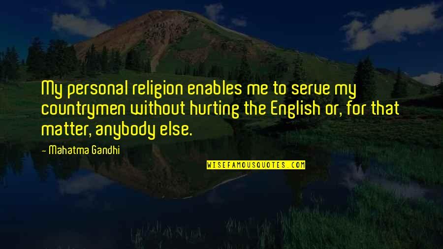 Countrymen Quotes By Mahatma Gandhi: My personal religion enables me to serve my