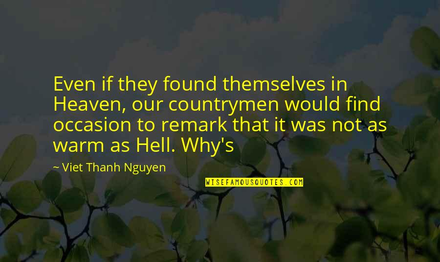 Countrymen Quotes By Viet Thanh Nguyen: Even if they found themselves in Heaven, our