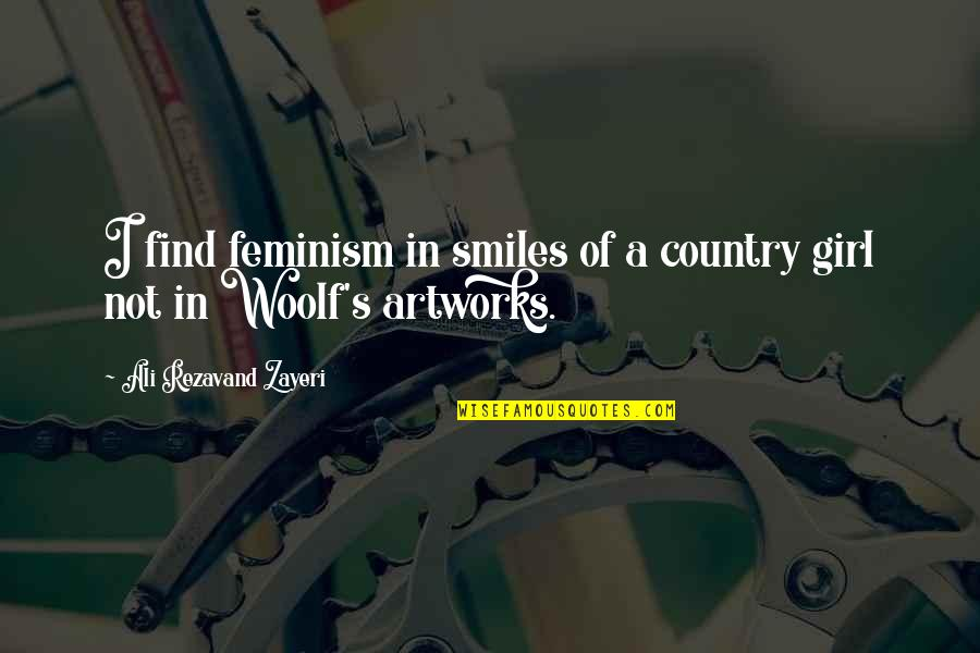 Country's Quotes By Ali Rezavand Zayeri: I find feminism in smiles of a country