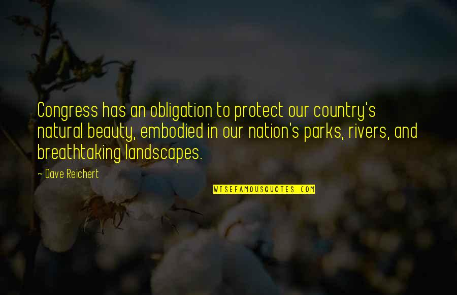 Country's Quotes By Dave Reichert: Congress has an obligation to protect our country's