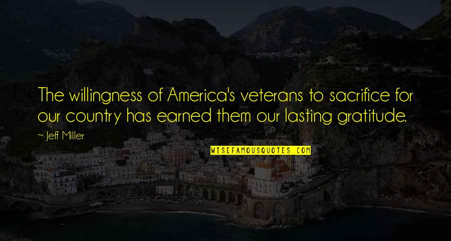 Country's Quotes By Jeff Miller: The willingness of America's veterans to sacrifice for