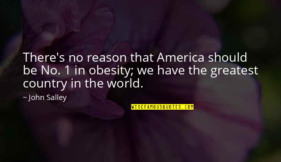 Country's Quotes By John Salley: There's no reason that America should be No.
