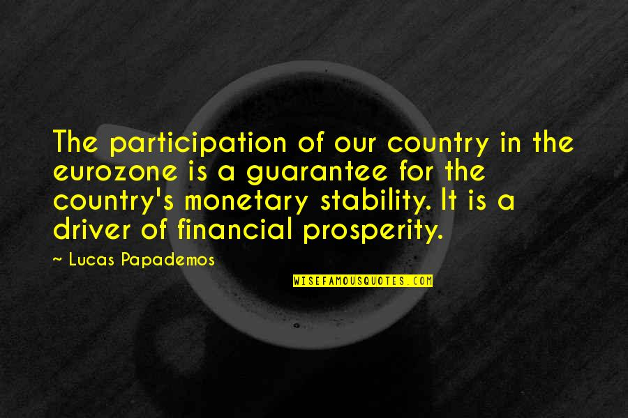 Country's Quotes By Lucas Papademos: The participation of our country in the eurozone