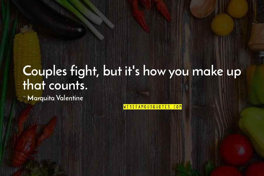 Couples Fight Quotes By Marquita Valentine: Couples fight, but it's how you make up