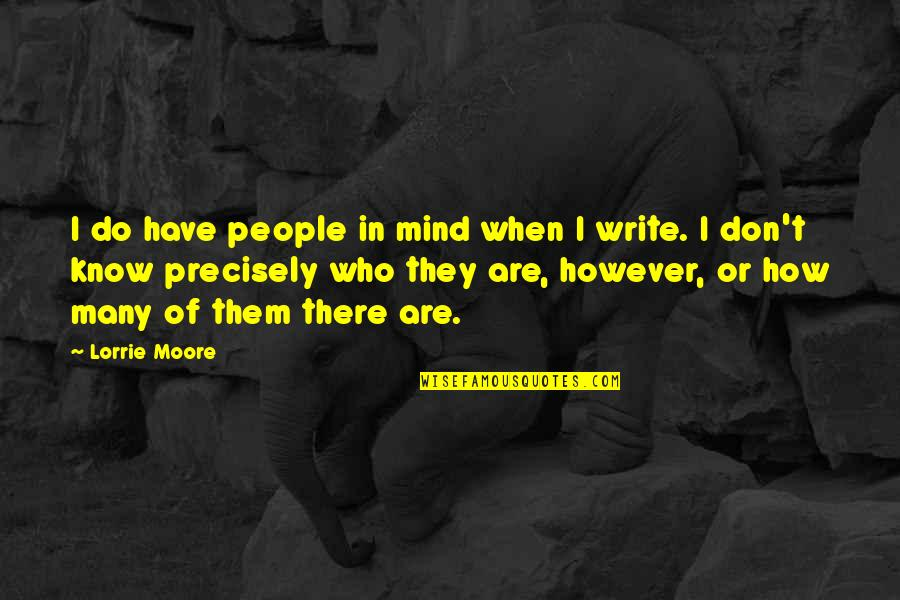 Couplove Quotes By Lorrie Moore: I do have people in mind when I