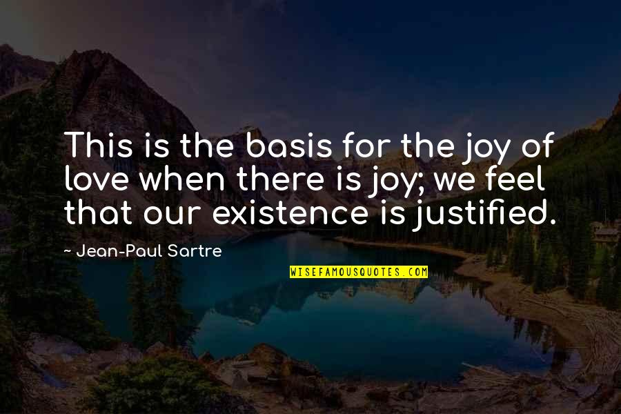 Courage Bible Quotes By Jean-Paul Sartre: This is the basis for the joy of