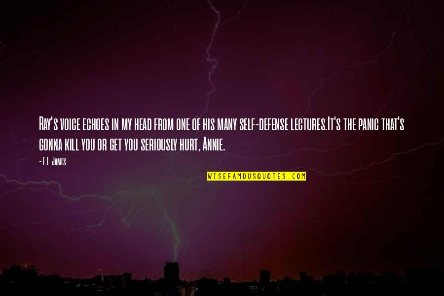 Courage In Life Quotes By E.L. James: Ray's voice echoes in my head from one