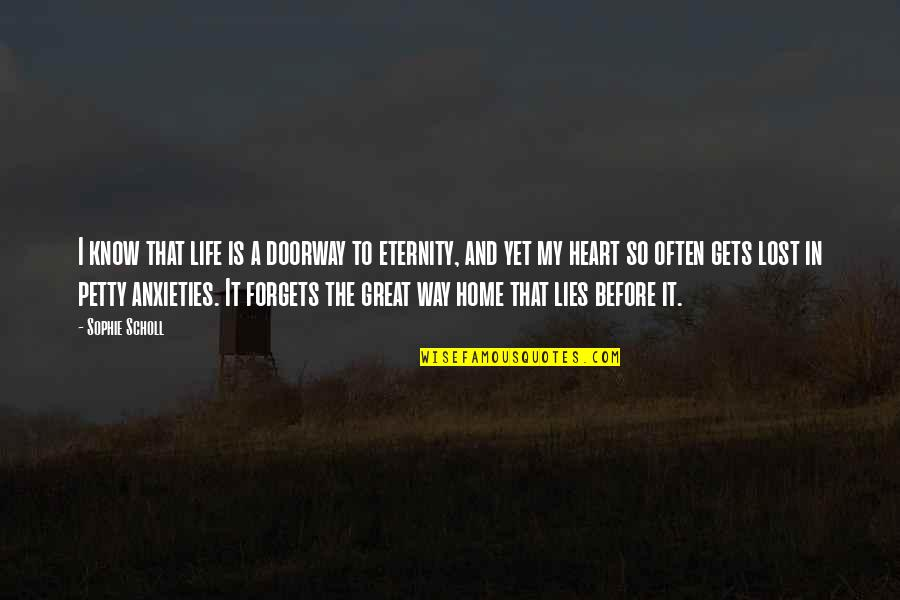 Courage In Life Quotes By Sophie Scholl: I know that life is a doorway to