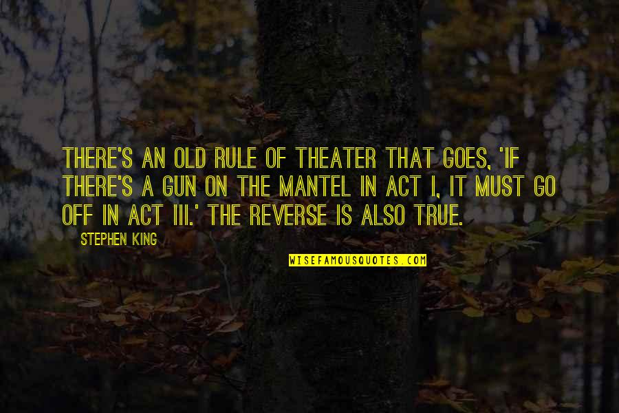 Courage The Cowardly Dog Funny Quotes By Stephen King: There's an old rule of theater that goes,