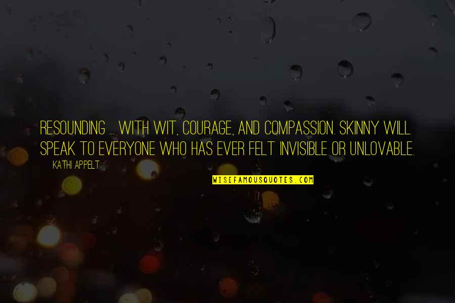 Courage To Speak Up Quotes By Kathi Appelt: Resounding ... with wit, courage, and compassion. Skinny